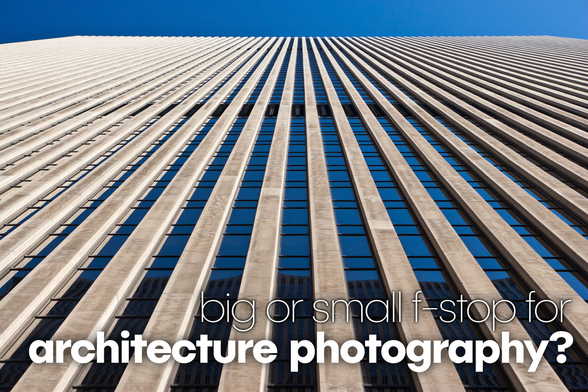 best aperture setting for architecture photography